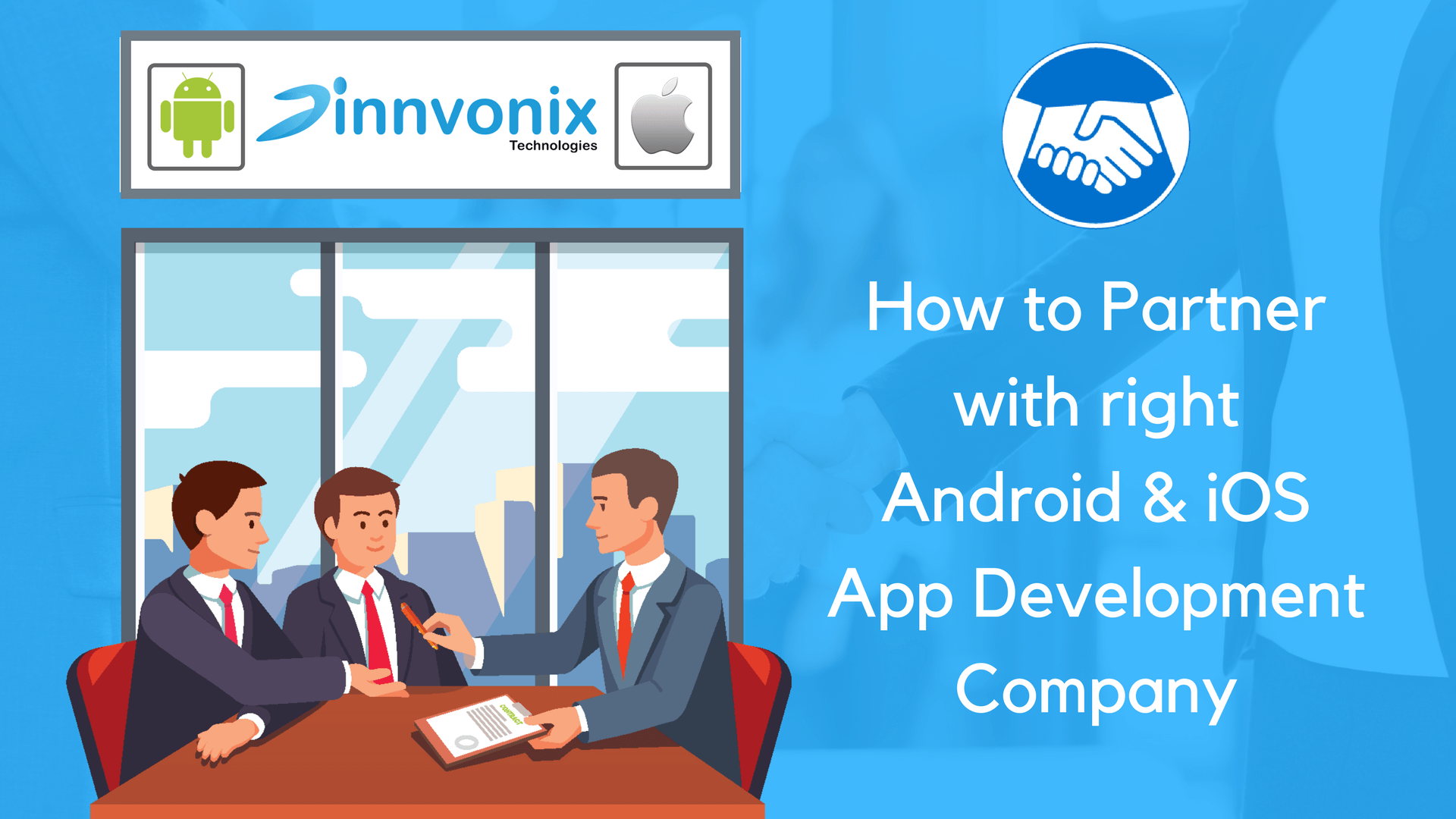 How to Partner with right Android & iOS App Development Company